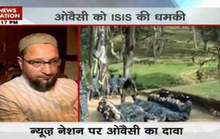 Not bothered by ISIS threat, Asaduddin Owaisi tells News Nation
