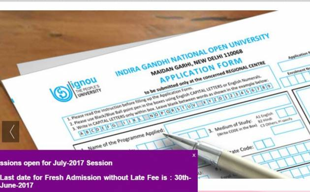 IGNOU Admission for July 2017 session: Last date for fresh admission is June 30