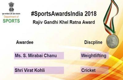 Virat Kohli, Mirabai Chanu to receive Khel Ratna; Check complete list of Khel Ratna and Arjuna Awardees 2018
