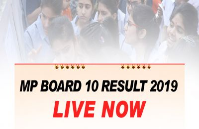LIVE NOW - MP Board 10th Result 2019 LIVE: MPBSE HSC Results DECLARED at mpbse.nic.in, CHECK HERE