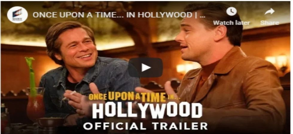 Leonardo DiCaprio-Brad Pitt starrer 'Once Upon A Time in Hollywood' trailer out!