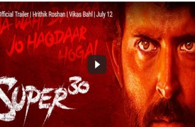 WATCH: Super 30 trailer out! Hrithik Roshan shines in deglam Mathematician role